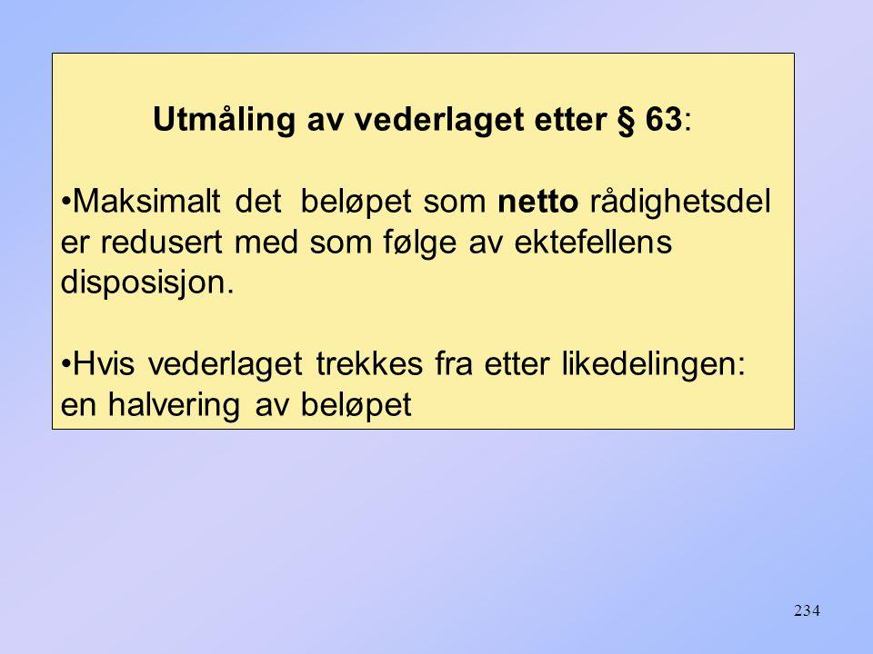 Utmåling av vederlaget etter § 63: