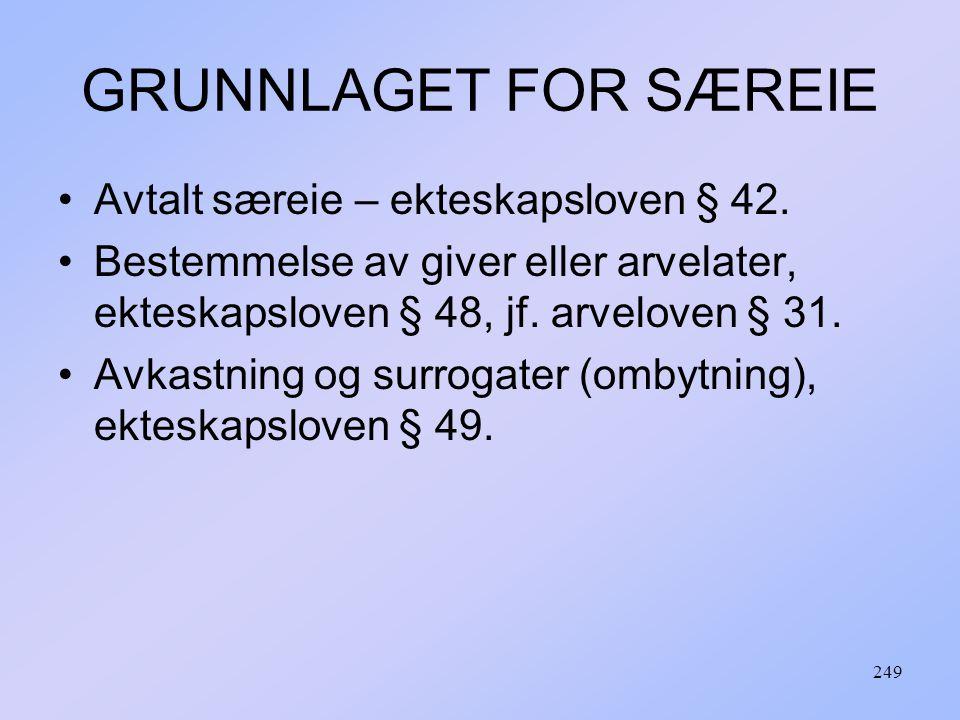 GRUNNLAGET FOR SÆREIE Avtalt særeie – ekteskapsloven § 42.