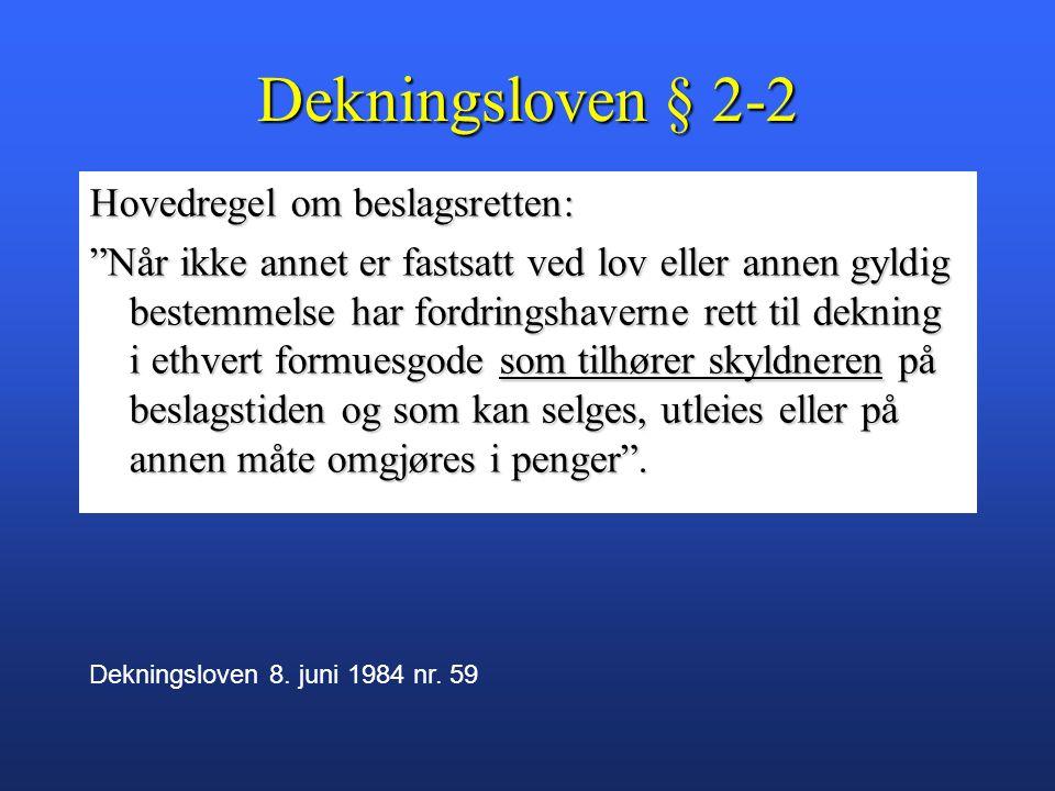 Dekningsloven § 2-2 Hovedregel om beslagsretten: