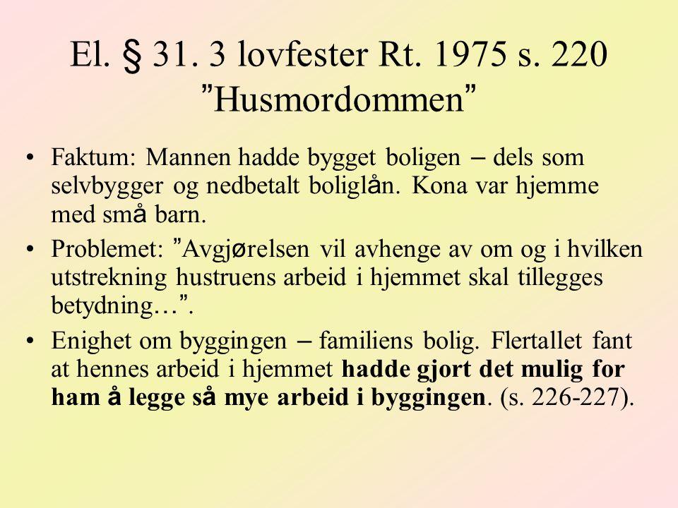 El. § 31. 3 lovfester Rt. 1975 s. 220 Husmordommen