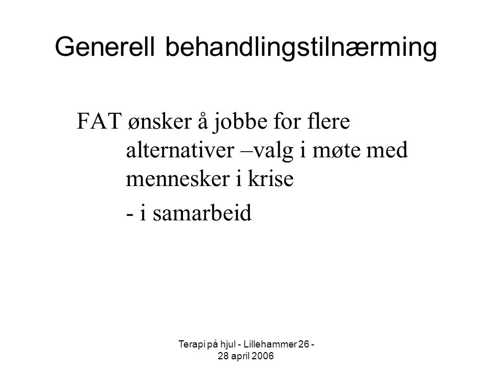 Generell behandlingstilnærming