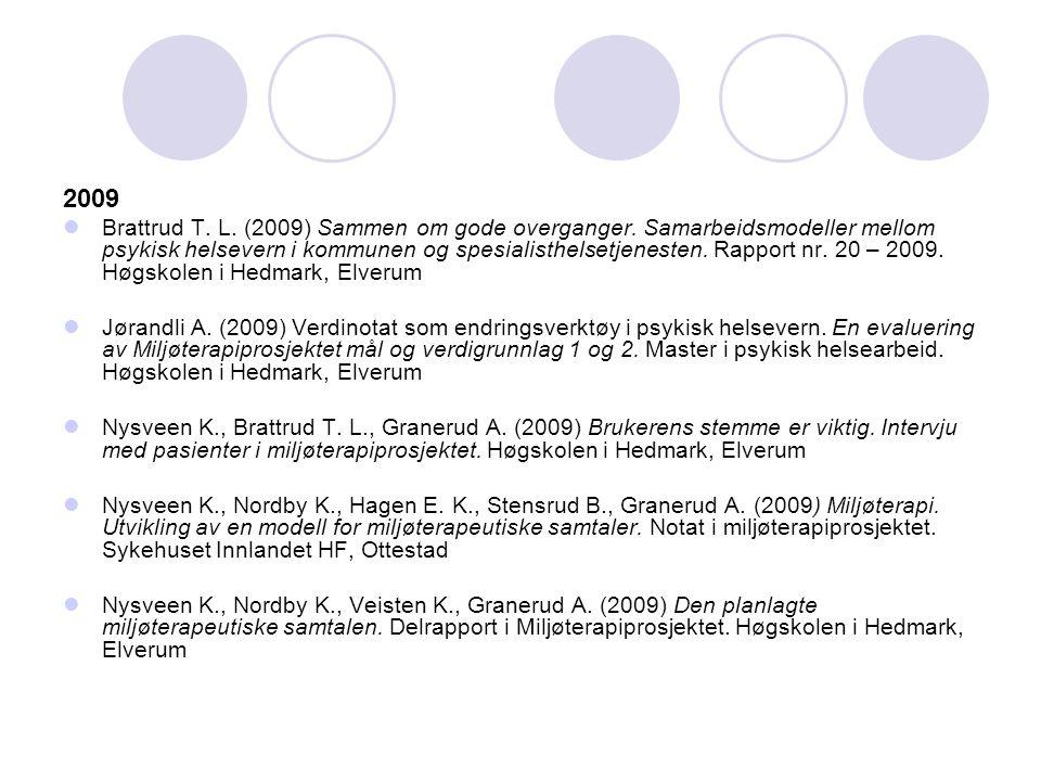 2010 I høst sluttrapport fra prosjektet som kommer ut i bok form.