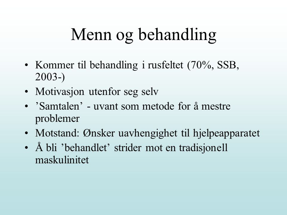 Menn og behandling Kommer til behandling i rusfeltet (70%, SSB, 2003-)