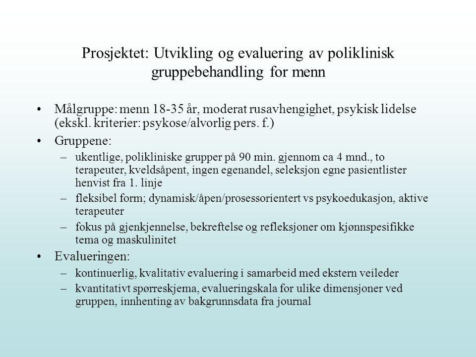 Prosjektet: Utvikling og evaluering av poliklinisk gruppebehandling for menn