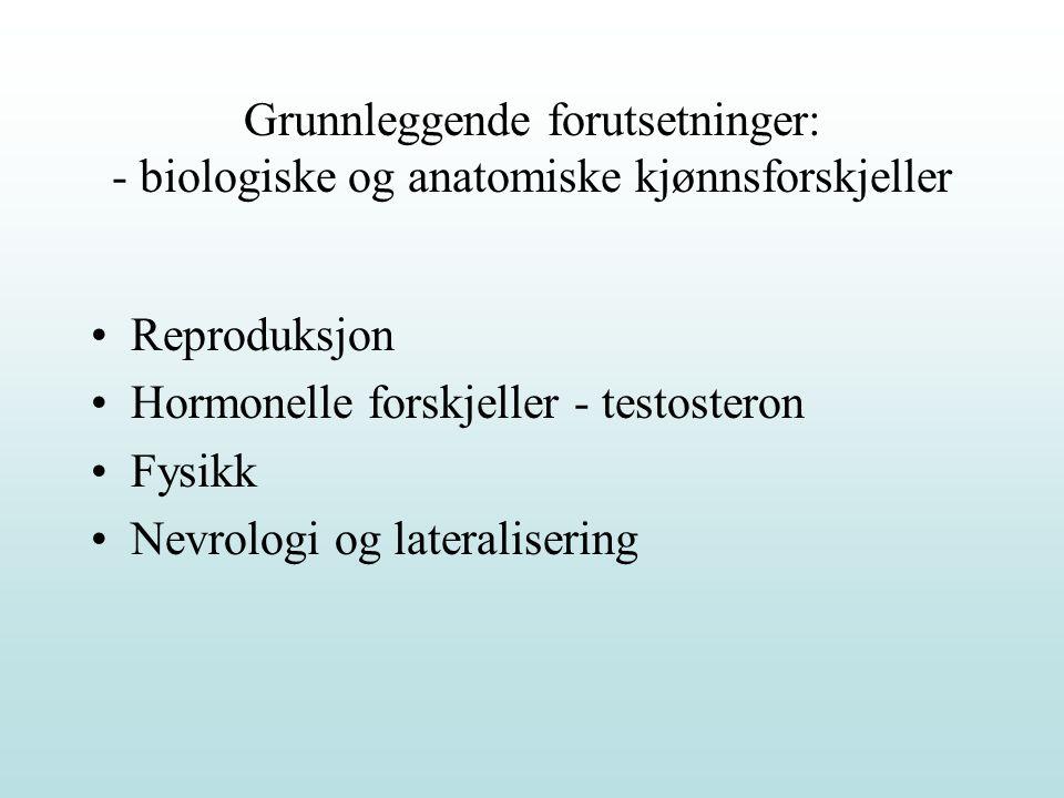 Grunnleggende forutsetninger: - biologiske og anatomiske kjønnsforskjeller