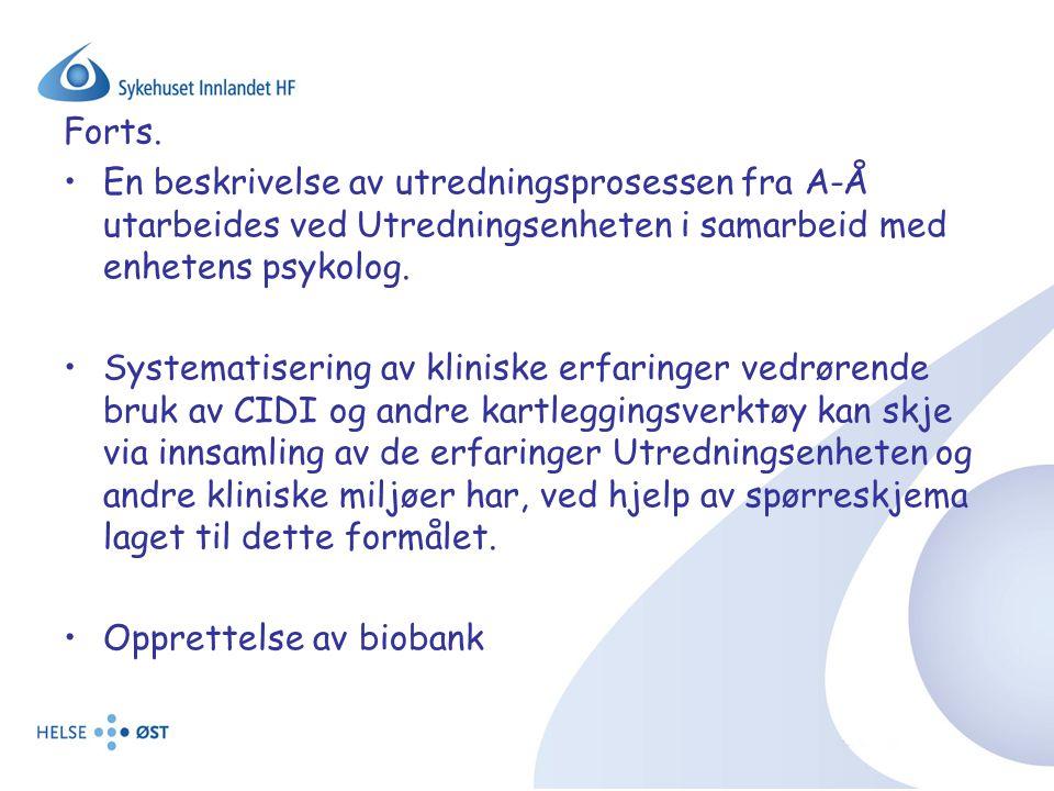Forts. En beskrivelse av utredningsprosessen fra A-Å utarbeides ved Utredningsenheten i samarbeid med enhetens psykolog.