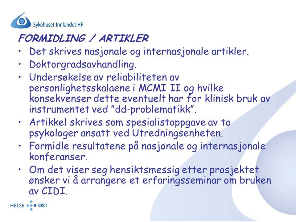 FORMIDLING / ARTIKLER Det skrives nasjonale og internasjonale artikler. Doktorgradsavhandling.