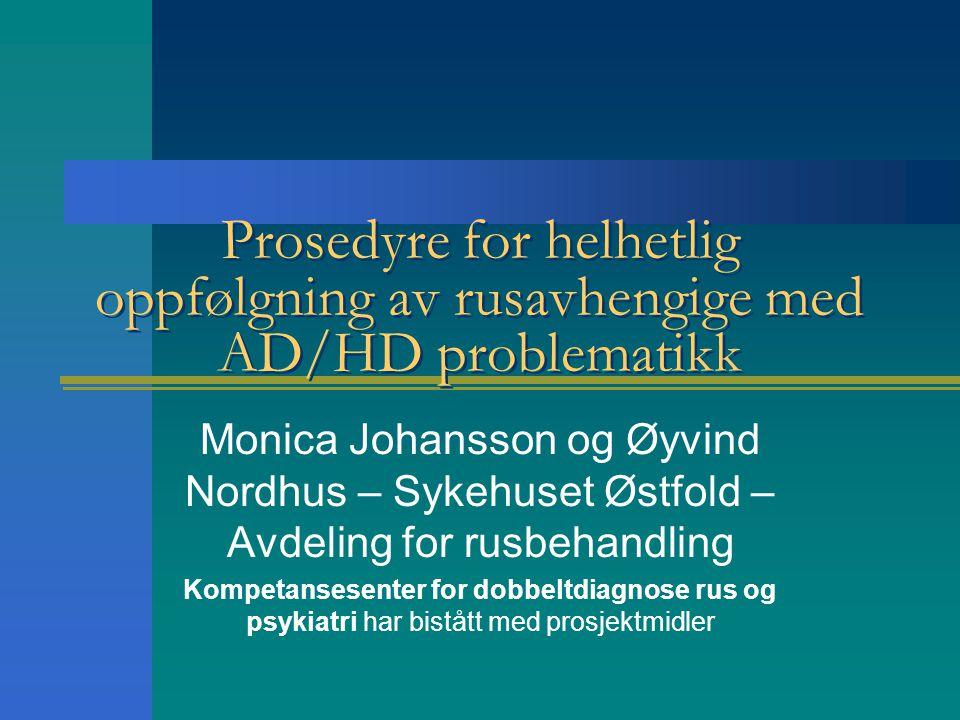 Prosedyre for helhetlig oppfølgning av rusavhengige med AD/HD problematikk