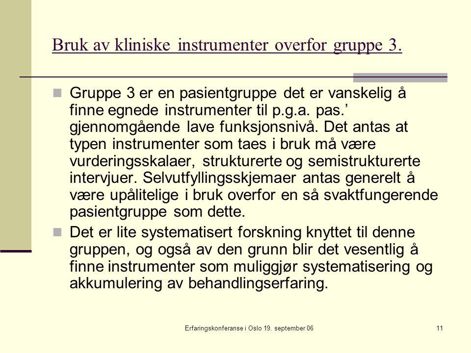 Bruk av kliniske instrumenter overfor gruppe 3.