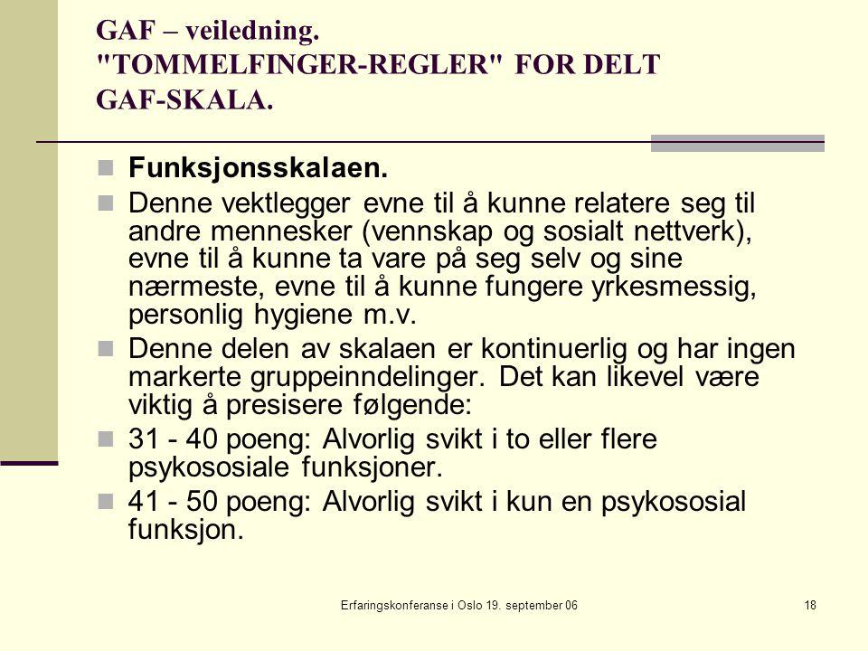 GAF – veiledning. TOMMELFINGER-REGLER FOR DELT GAF-SKALA.