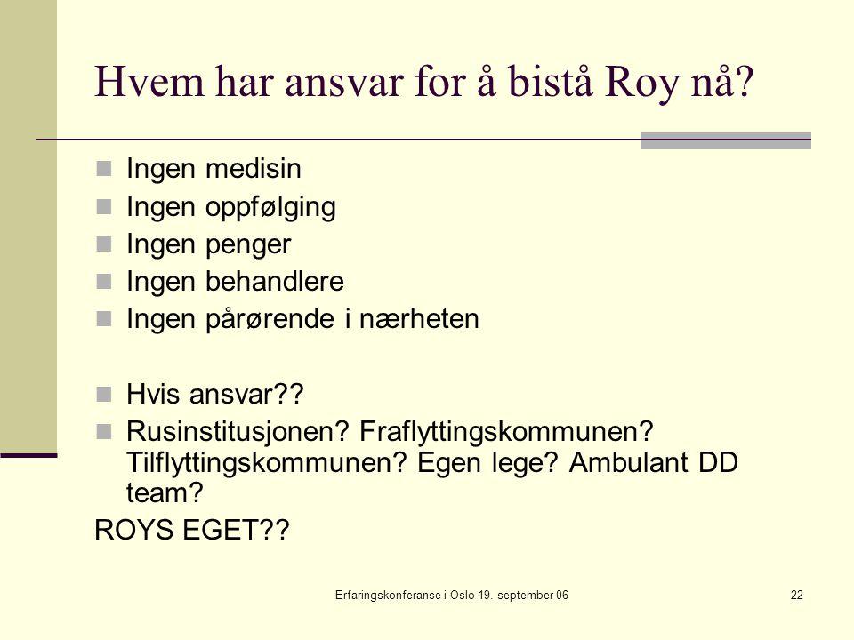 Hvem har ansvar for å bistå Roy nå
