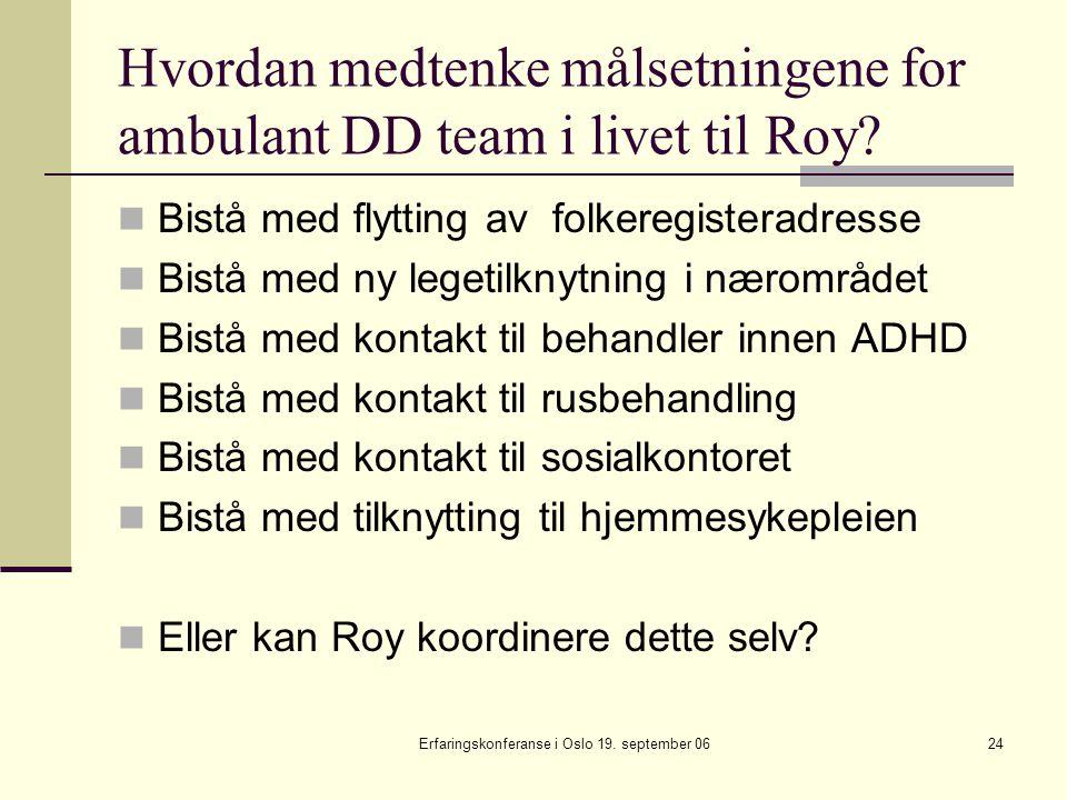 Hvordan medtenke målsetningene for ambulant DD team i livet til Roy