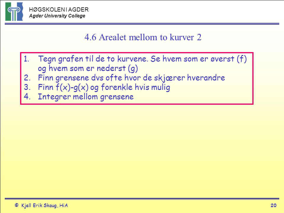 4.6 Arealet mellom to kurver 2