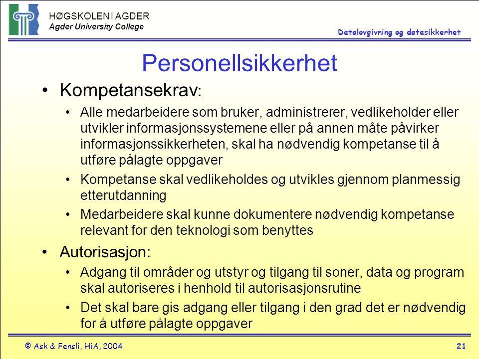 Personellsikkerhet Kompetansekrav: Autorisasjon:
