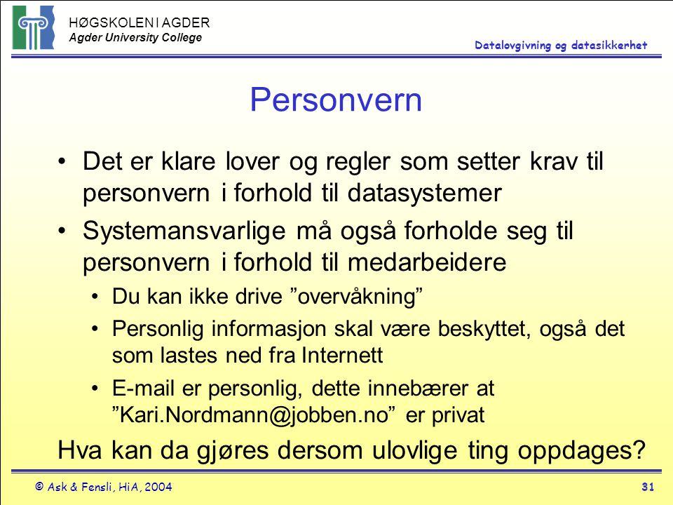Personvern Det er klare lover og regler som setter krav til personvern i forhold til datasystemer.