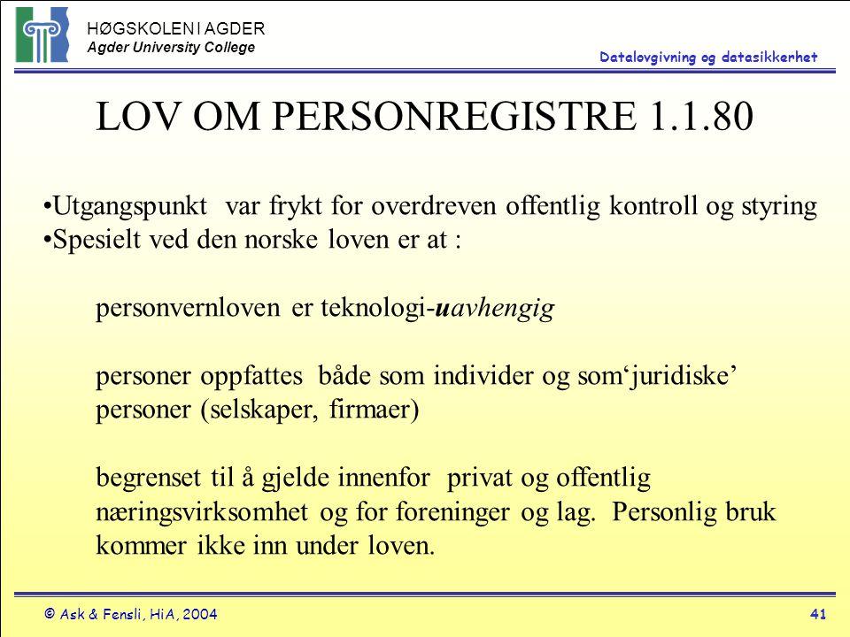 LOV OM PERSONREGISTRE 1.1.80 Utgangspunkt var frykt for overdreven offentlig kontroll og styring. Spesielt ved den norske loven er at :