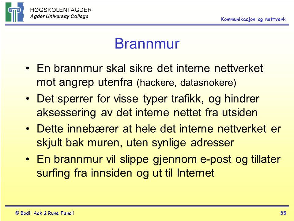 Brannmur En brannmur skal sikre det interne nettverket mot angrep utenfra (hackere, datasnokere)