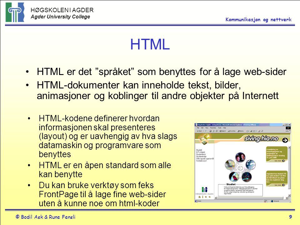 HTML HTML er det språket som benyttes for å lage web-sider