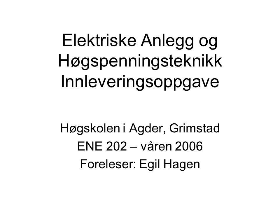 Elektriske Anlegg og Høgspenningsteknikk Innleveringsoppgave