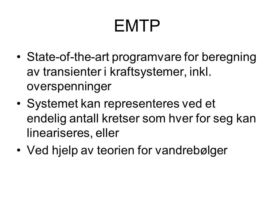 EMTP State-of-the-art programvare for beregning av transienter i kraftsystemer, inkl. overspenninger.