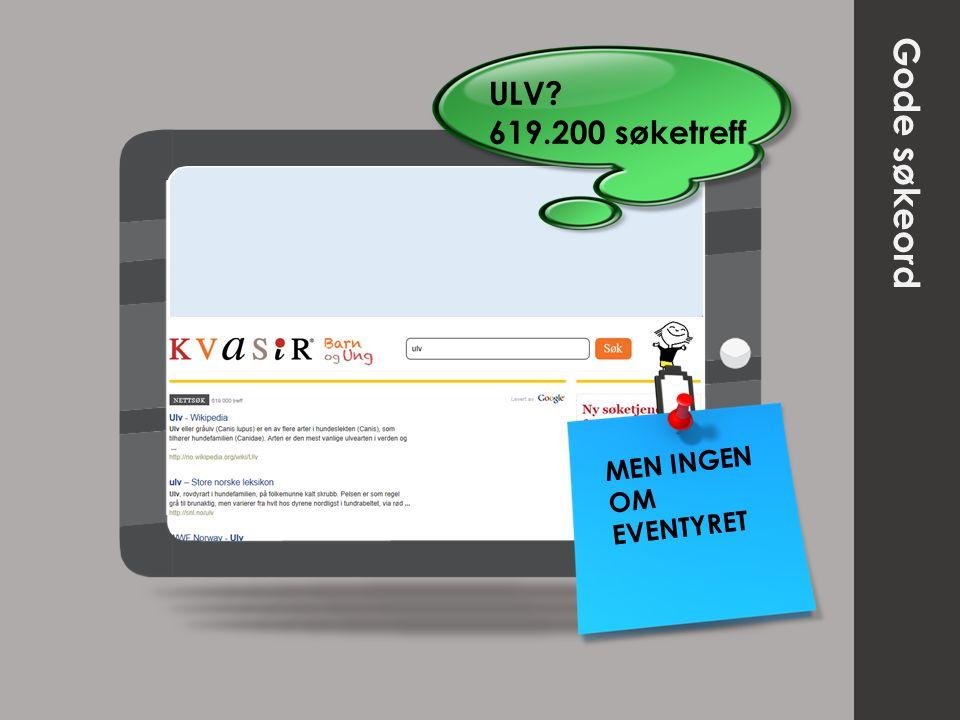 ULV 619.200 søketreff Gode søkeord MEN INGEN OM EVENTYRET