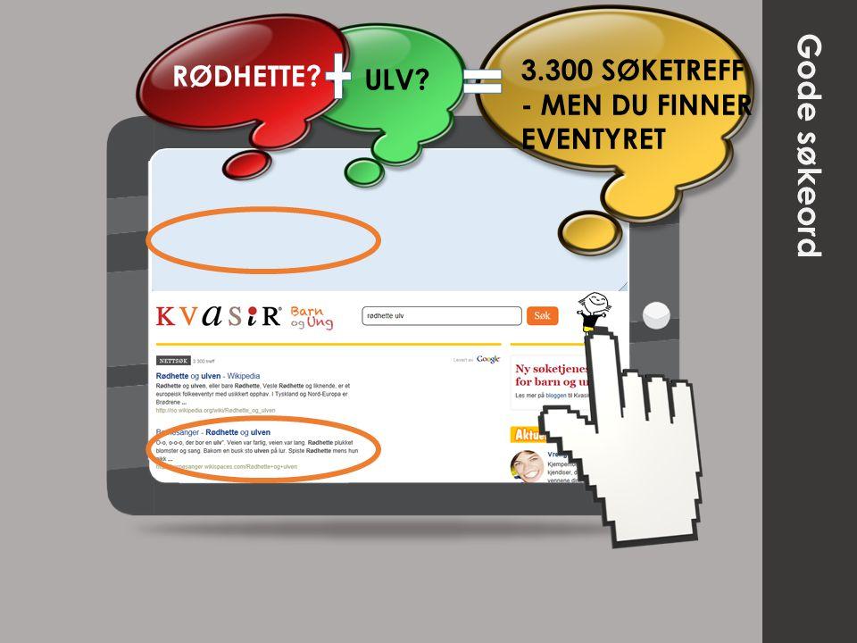 3.300 SØKETREFF - MEN DU FINNER EVENTYRET