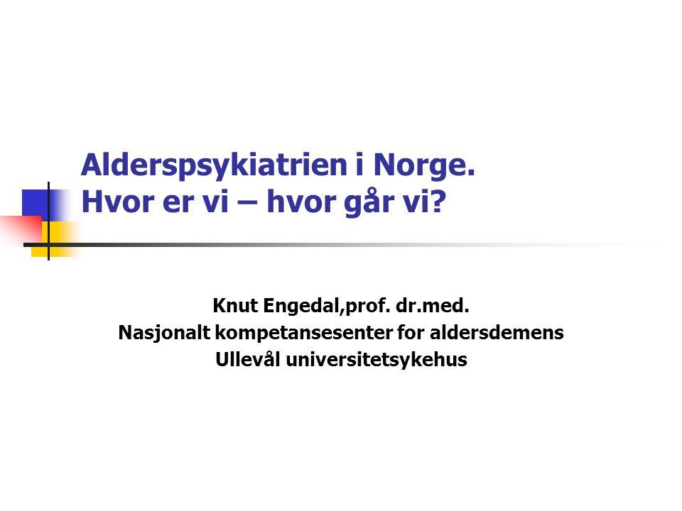 Alderspsykiatrien i Norge. Hvor er vi – hvor går vi