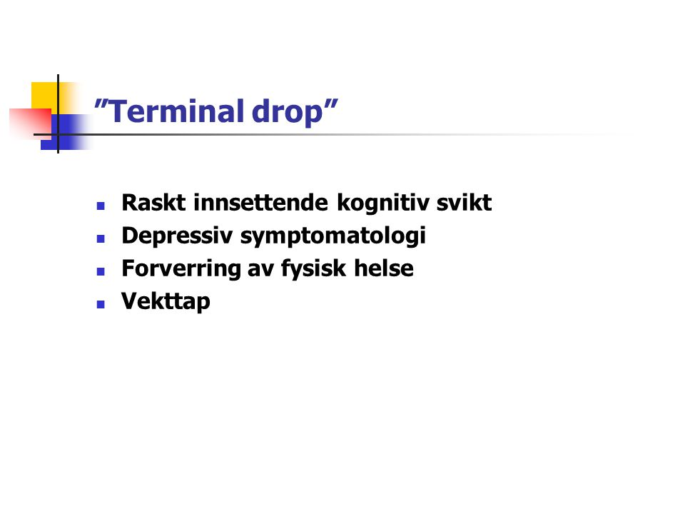 Terminal drop Raskt innsettende kognitiv svikt