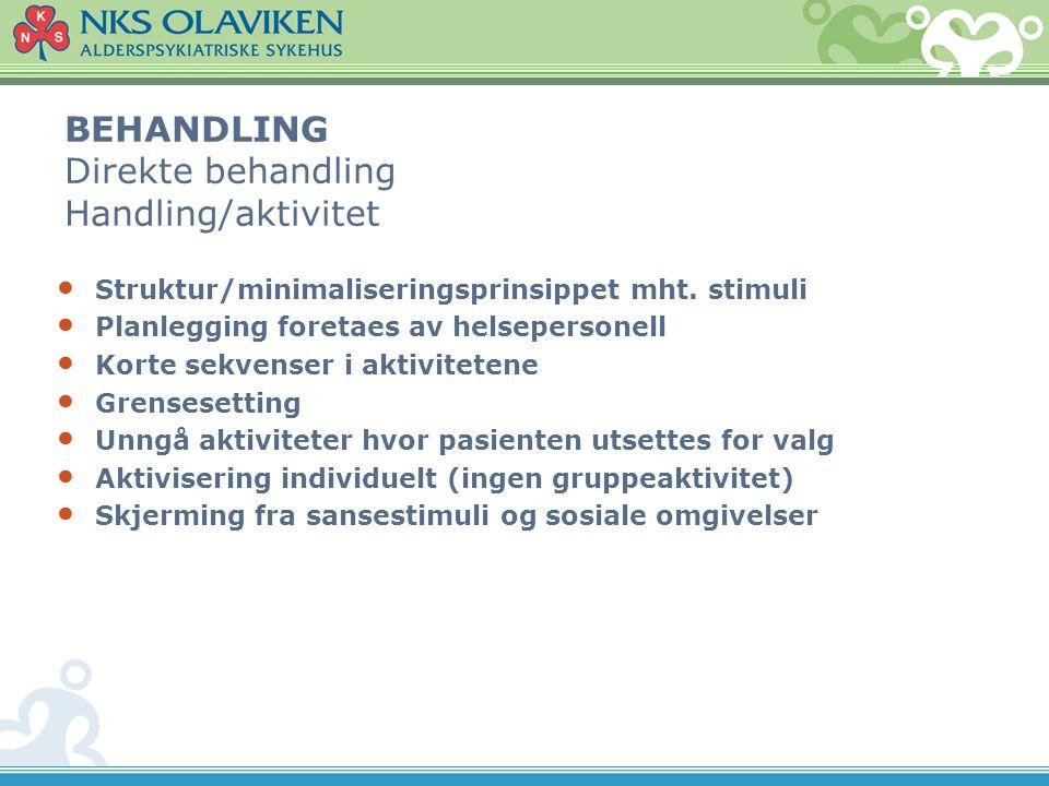 BEHANDLING Direkte behandling Handling/aktivitet