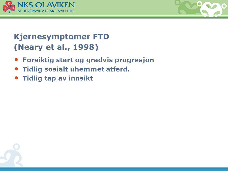 Kjernesymptomer FTD (Neary et al., 1998)