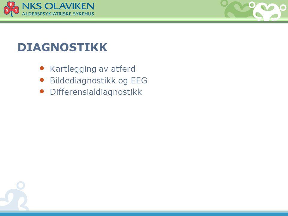DIAGNOSTIKK Kartlegging av atferd Bildediagnostikk og EEG