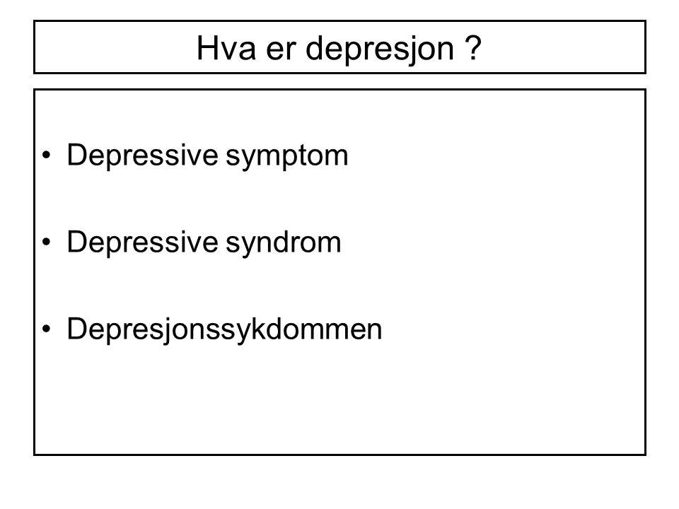 Hva er depresjon Depressive symptom Depressive syndrom