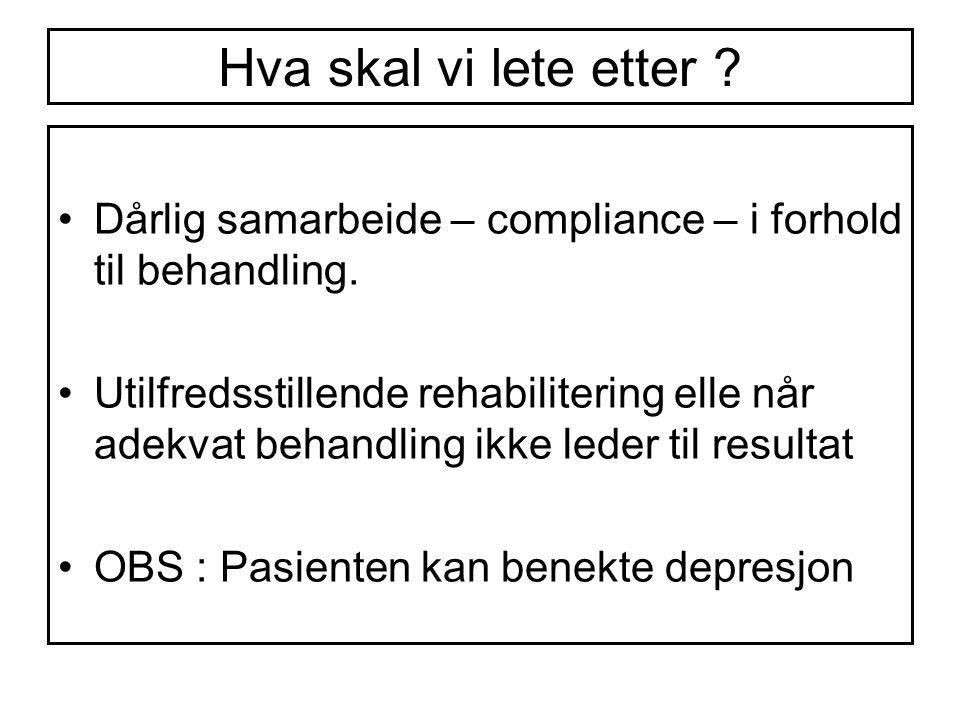 Hva skal vi lete etter Dårlig samarbeide – compliance – i forhold til behandling.