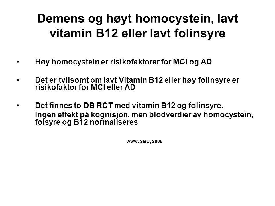 Demens og høyt homocystein, lavt vitamin B12 eller lavt folinsyre