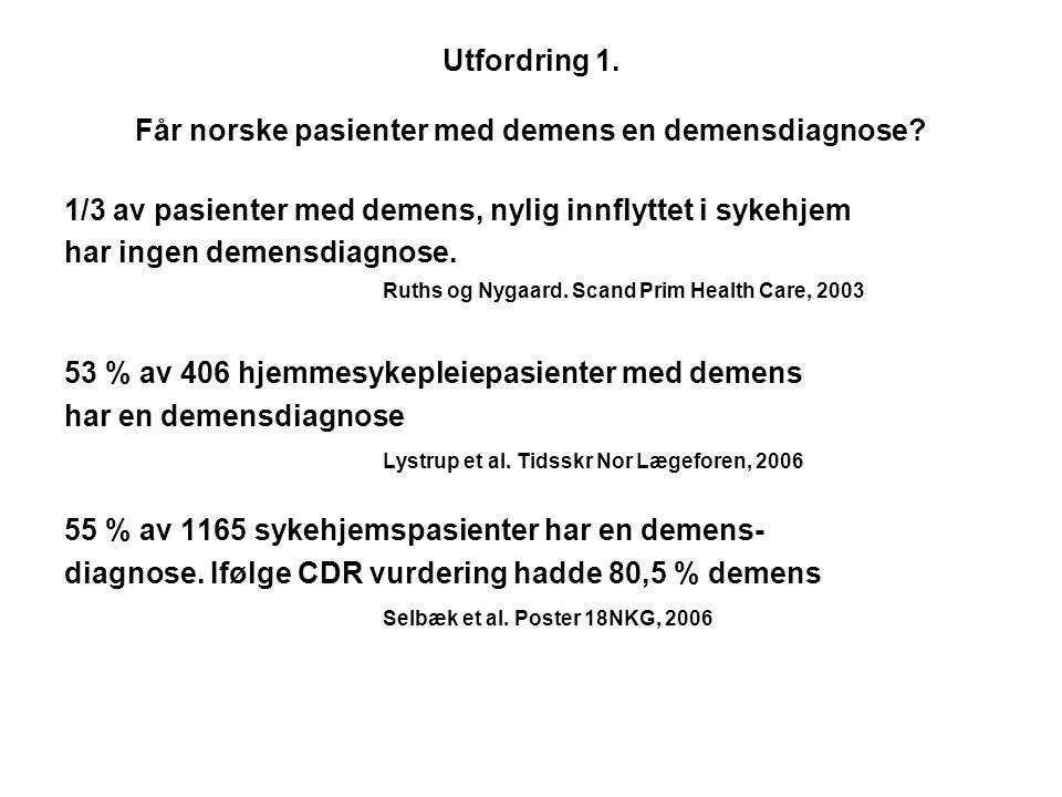 Utfordring 1. Får norske pasienter med demens en demensdiagnose
