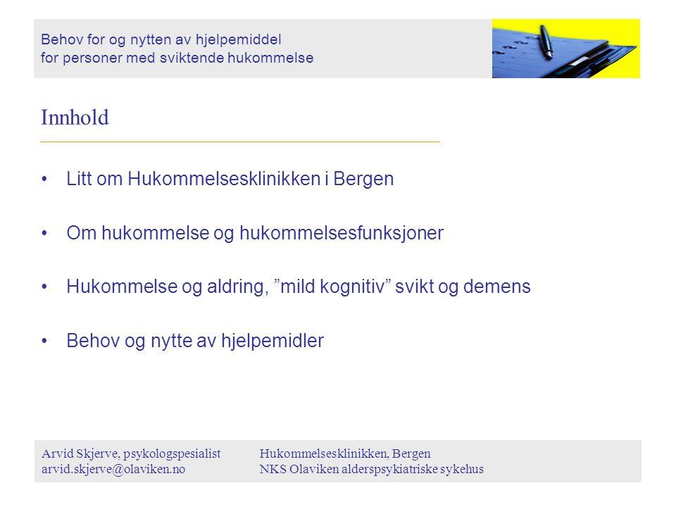 Innhold Litt om Hukommelsesklinikken i Bergen