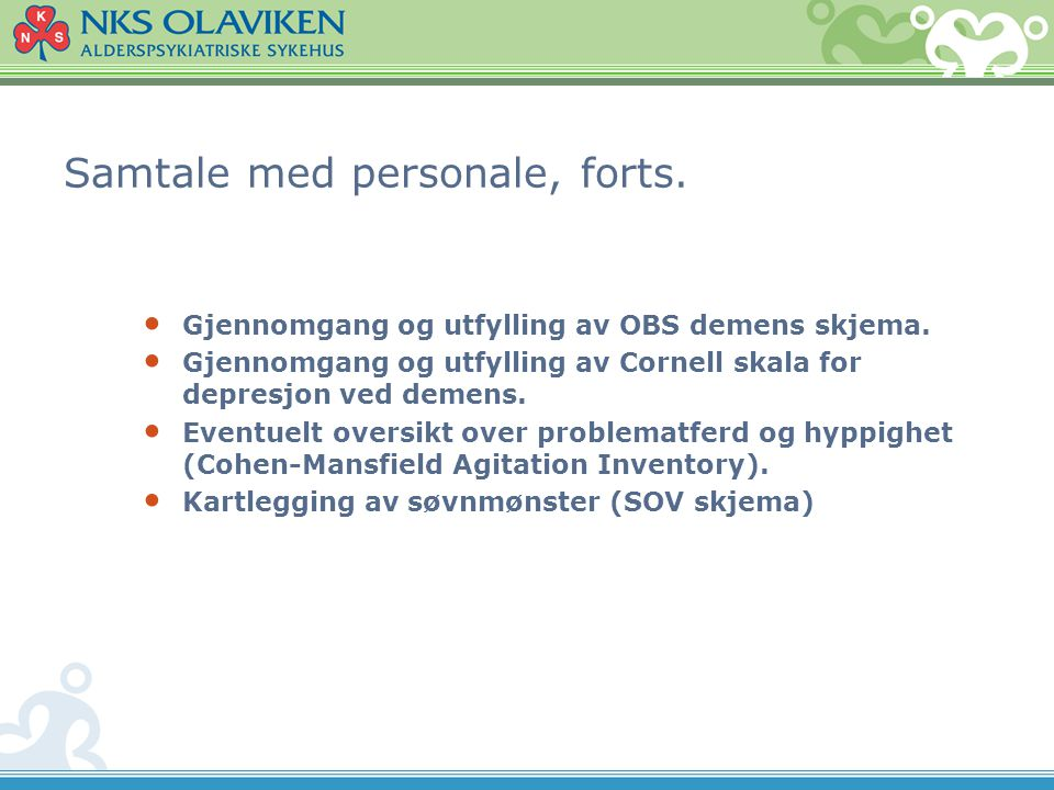 Samtale med personale, forts.