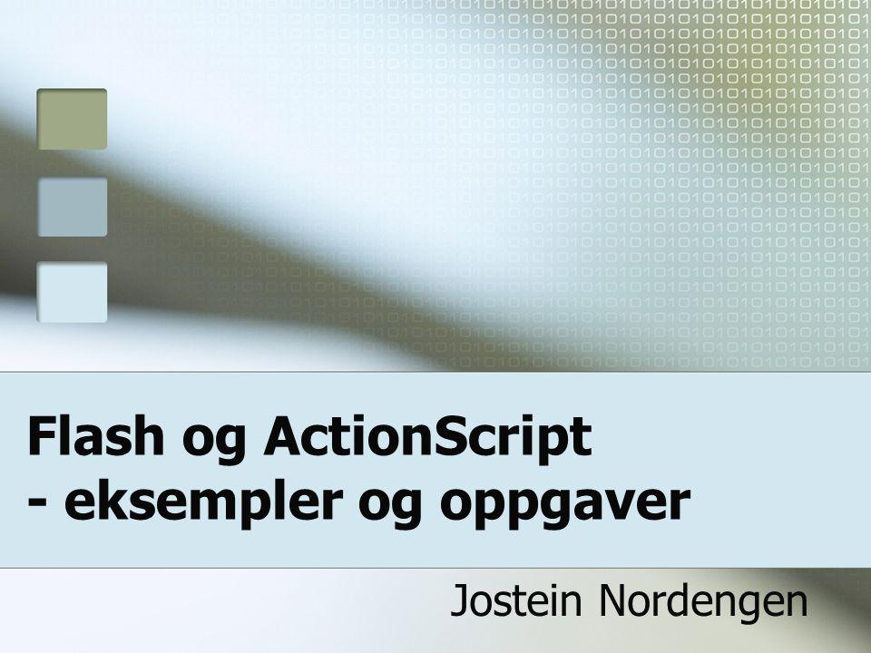 Flash og ActionScript - eksempler og oppgaver