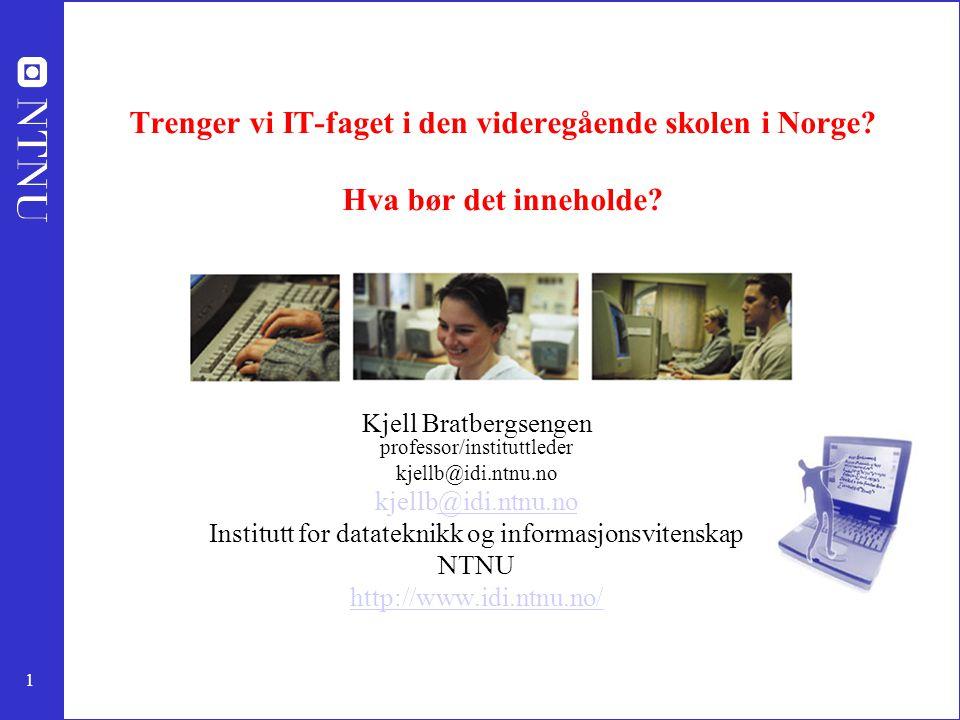 Trenger vi IT-faget i den videregående skolen i Norge