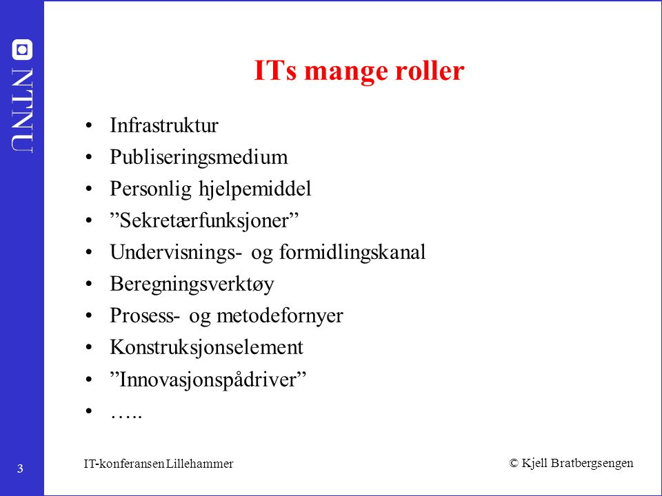 ITs mange roller Infrastruktur Publiseringsmedium