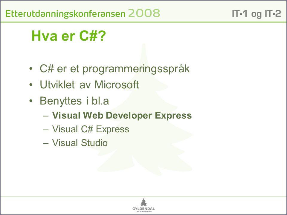 Hva er C# C# er et programmeringsspråk Utviklet av Microsoft