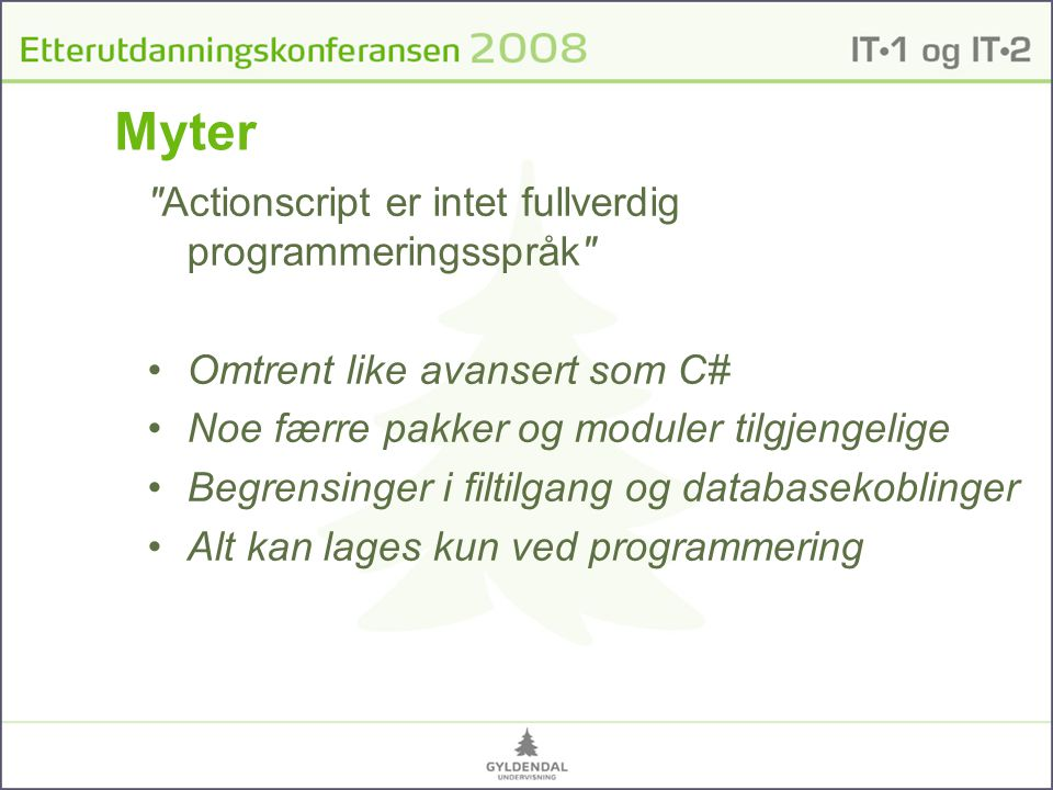 Myter Actionscript er intet fullverdig programmeringsspråk