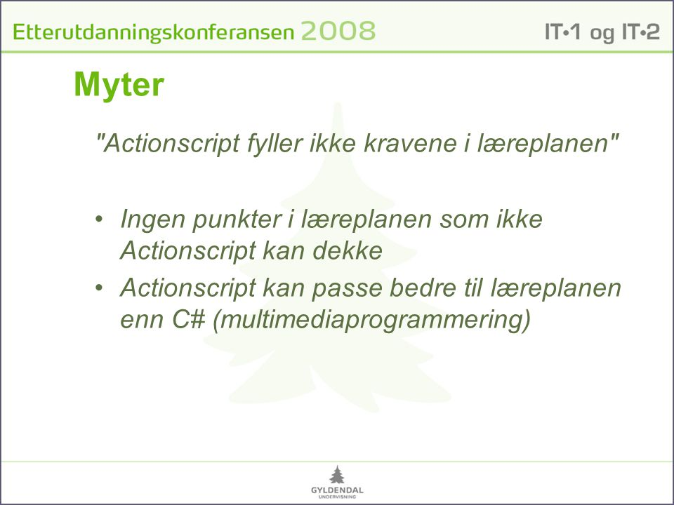 Myter Actionscript fyller ikke kravene i læreplanen