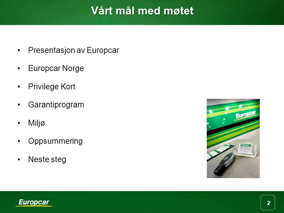 Vårt mål med møtet Presentasjon av Europcar Europcar Norge