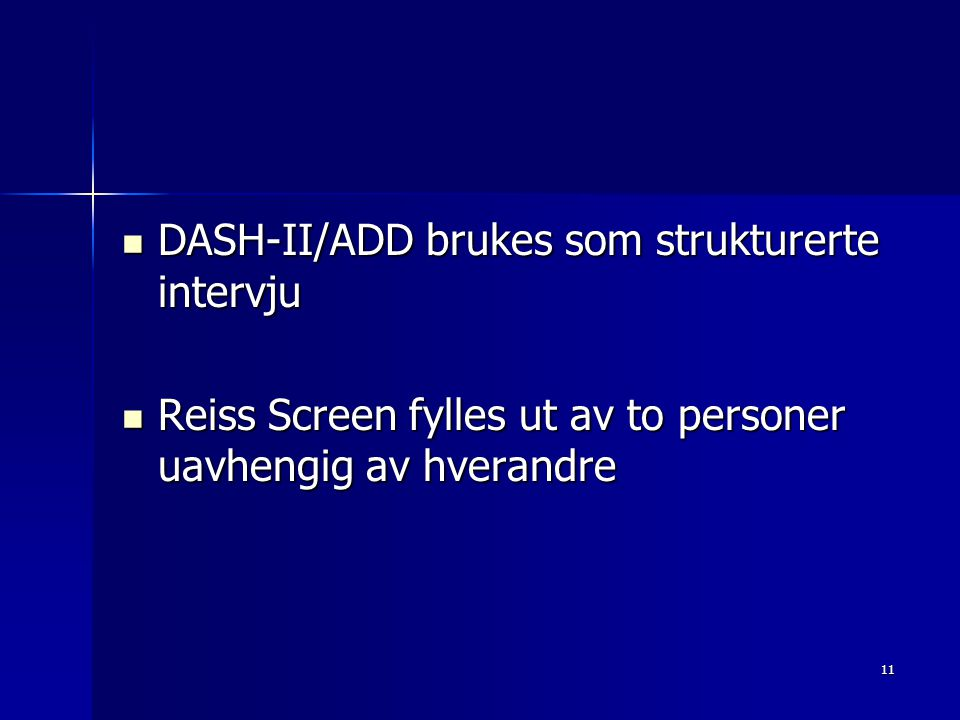 DASH-II/ADD brukes som strukturerte intervju