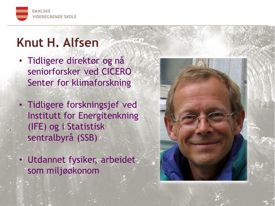 Knut H. Alfsen Tidligere direktør og nå seniorforsker ved CICERO Senter for klimaforskning.