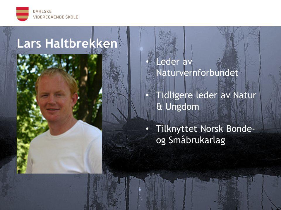 Lars Haltbrekken Leder av Naturvernforbundet