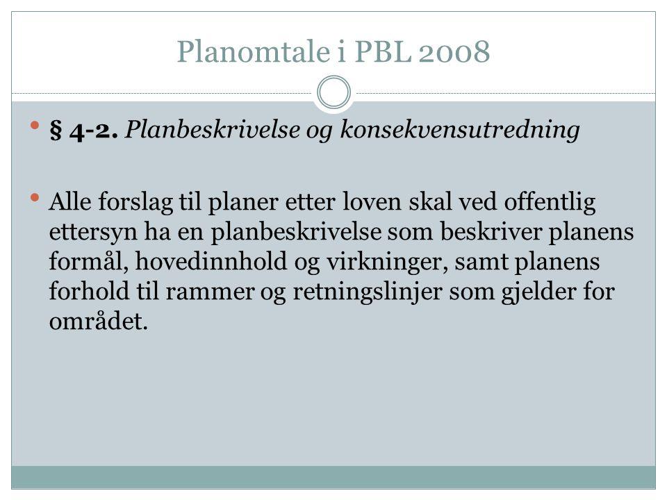 Planomtale i PBL 2008 § 4-2. Planbeskrivelse og konsekvensutredning