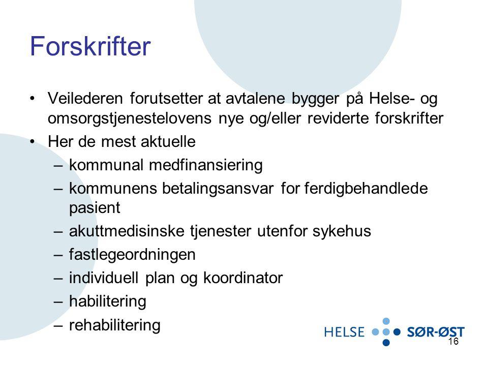 Forskrifter Veilederen forutsetter at avtalene bygger på Helse- og omsorgstjenestelovens nye og/eller reviderte forskrifter.