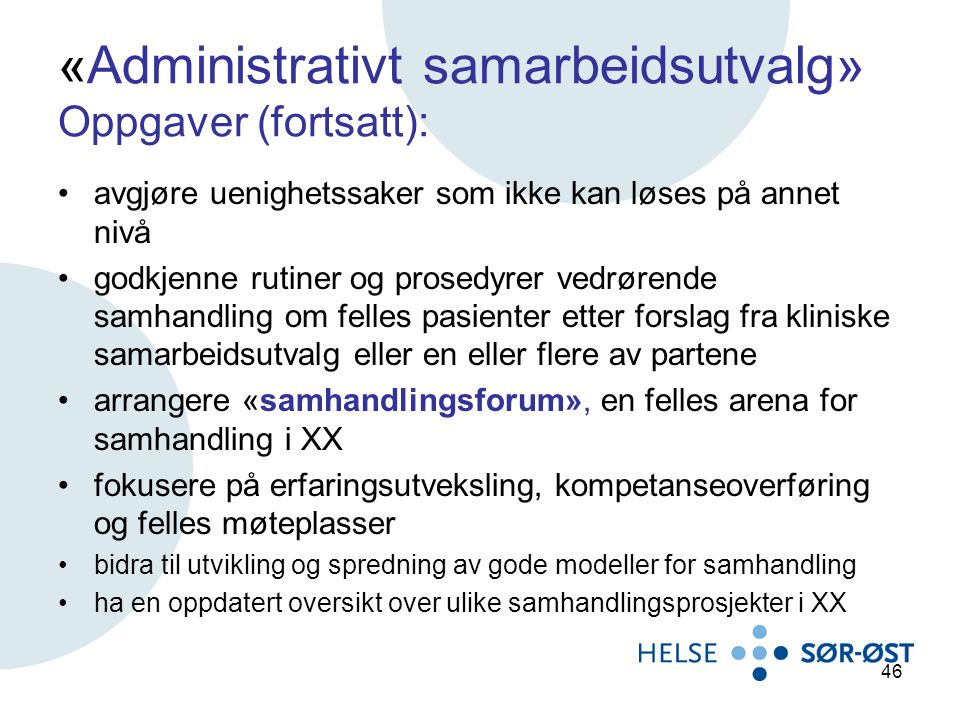 «Administrativt samarbeidsutvalg» Oppgaver (fortsatt):